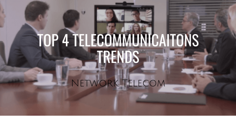 Top 4 Telecommunicaitons Trends