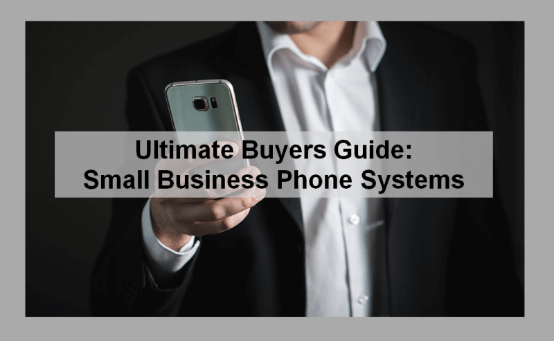 Ultimate Buyers Guide Small Business Phone Systems