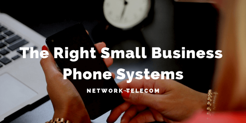 the right small business phone systems